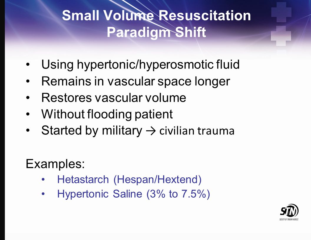Small Volume Resuscitation Paradigm Shift