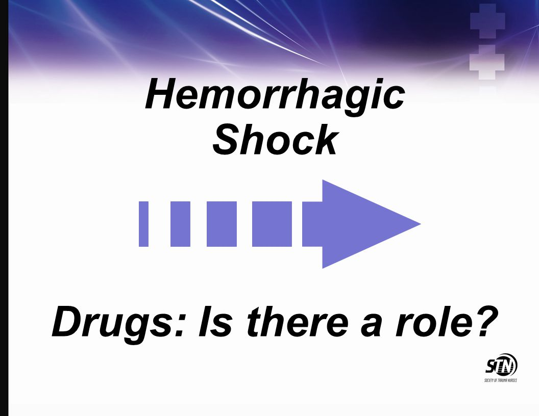 Hemorrhagic Shock Drugs: Is there a role