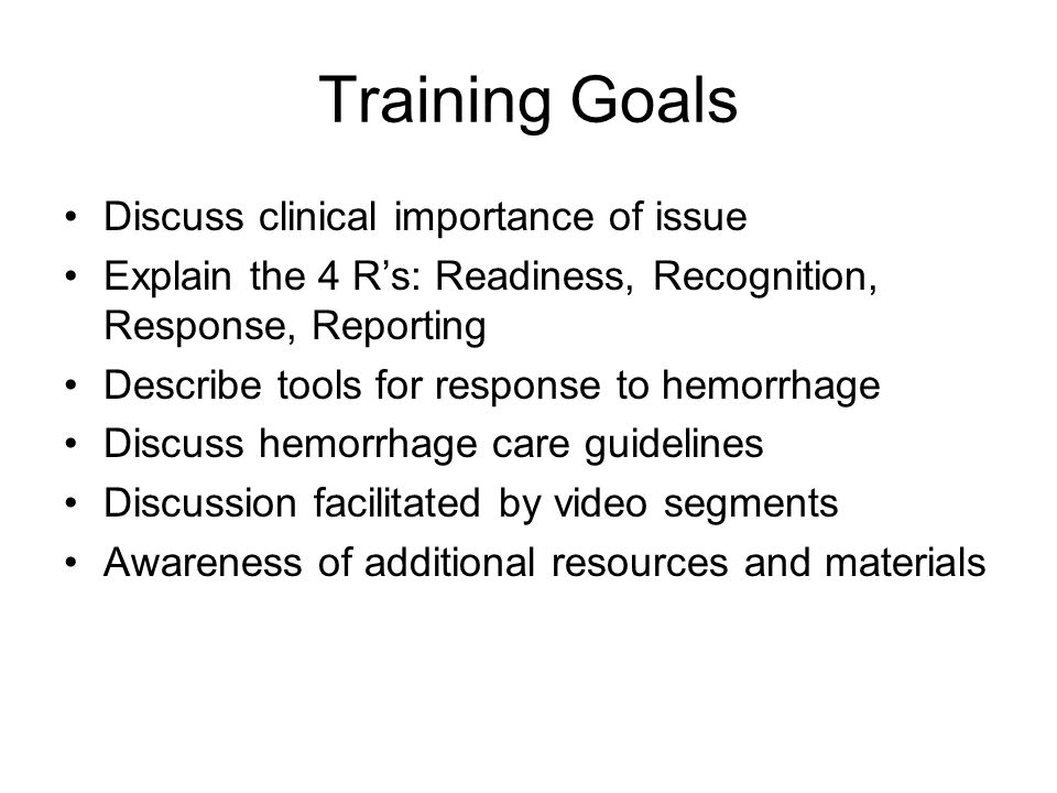 Training Goals Discuss clinical importance of issue