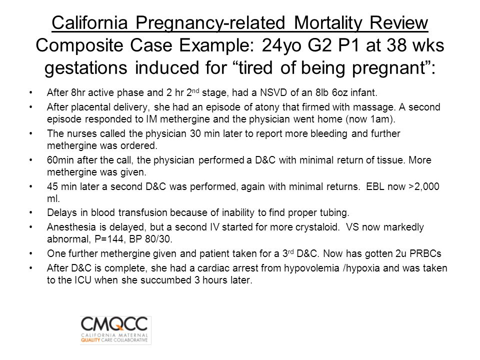 California Pregnancy-related Mortality Review Composite Case Example: 24yo G2 P1 at 38 wks gestations induced for tired of being pregnant :