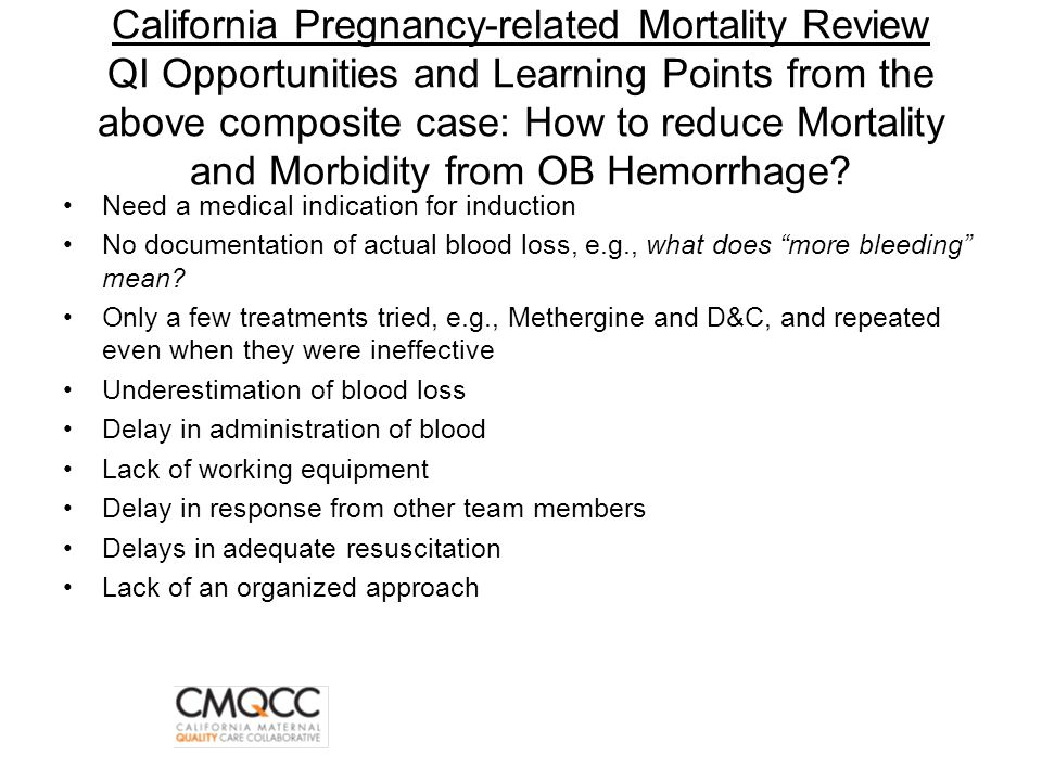 California Pregnancy-related Mortality Review QI Opportunities and Learning Points from the above composite case: How to reduce Mortality and Morbidity from OB Hemorrhage