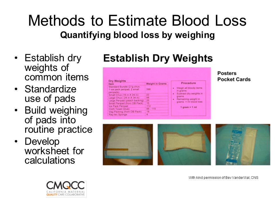 Methods to Estimate Blood Loss Quantifying blood loss by weighing