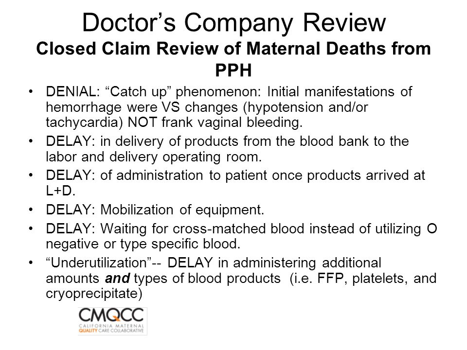 Doctor's Company Review Closed Claim Review of Maternal Deaths from PPH
