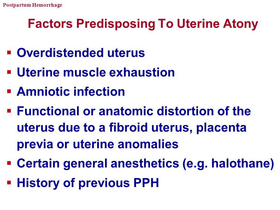 Factors Predisposing To Uterine Atony
