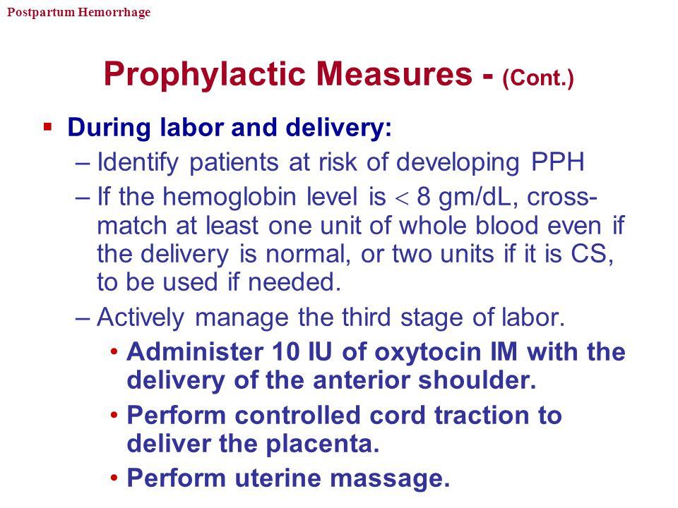 Prophylactic Measures - (Cont.)