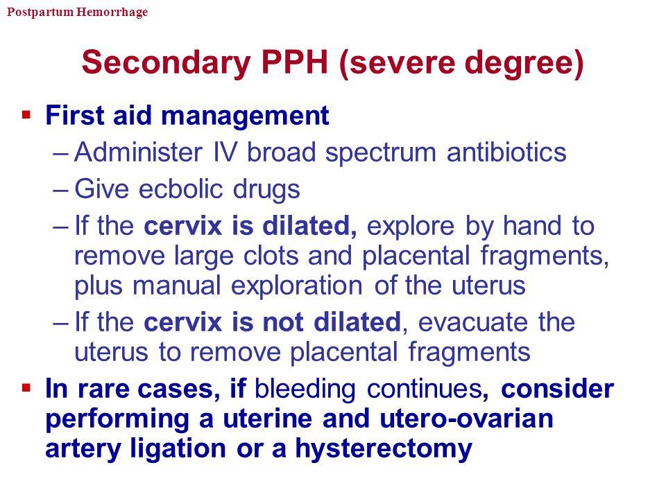 Secondary PPH (severe degree)