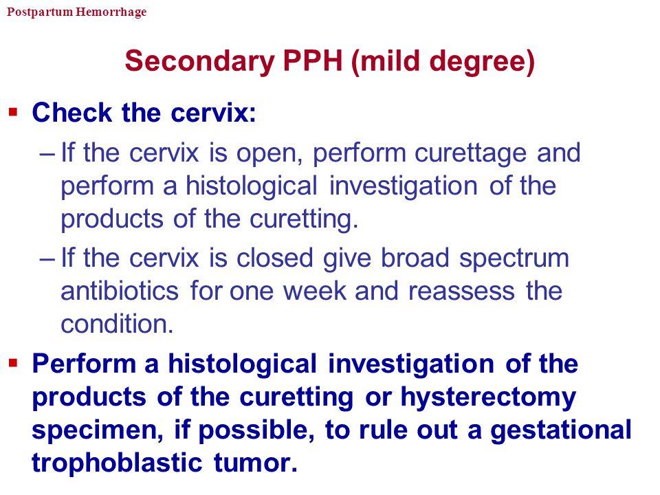 Secondary PPH (mild degree)