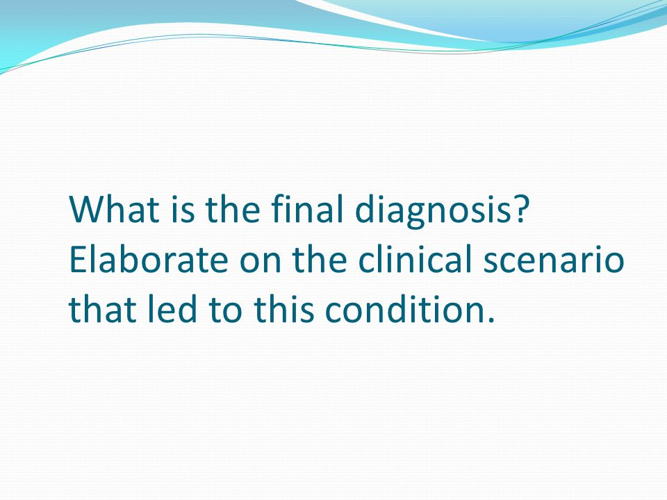 What is the final diagnosis