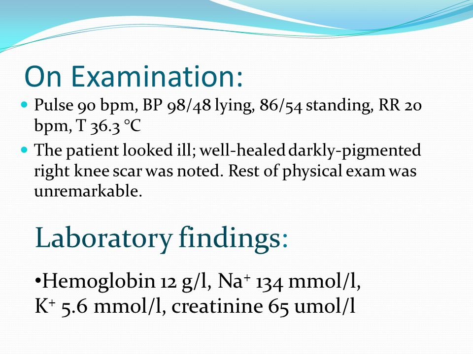 On Examination: Laboratory findings: