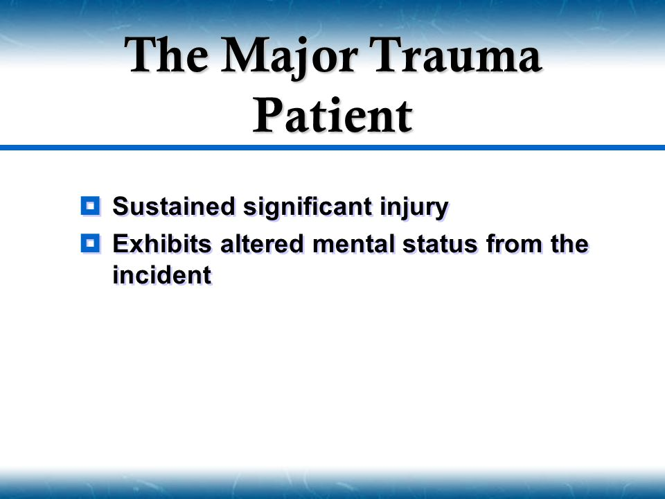 The Major Trauma Patient