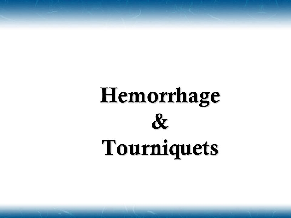 Hemorrhage & Tourniquets