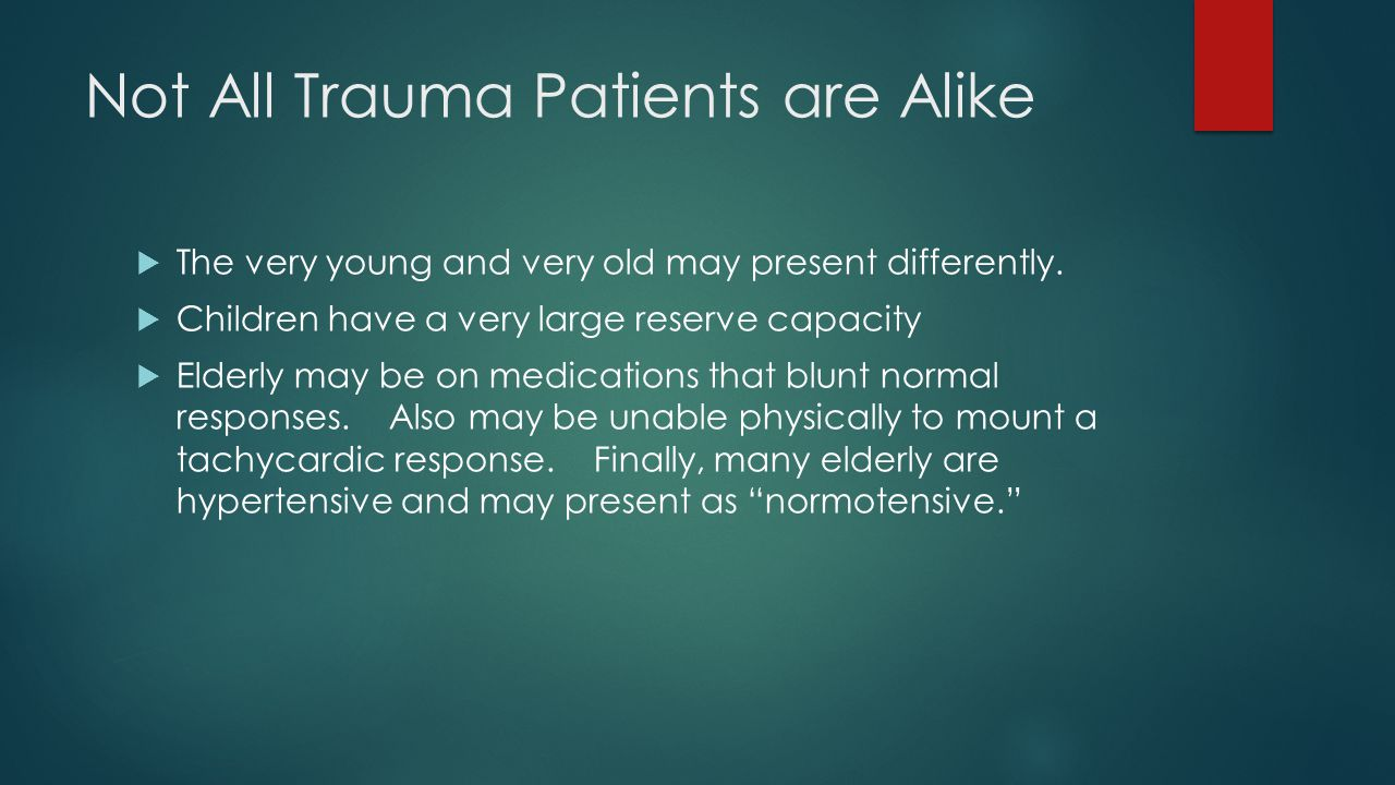 Not All Trauma Patients are Alike