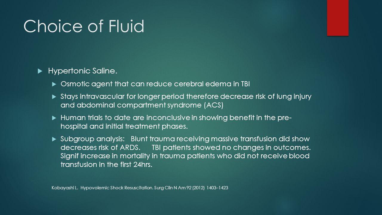 Choice of Fluid Hypertonic Saline.