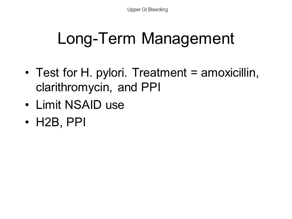 Long-Term Management Test for H. pylori. Treatment = amoxicillin, clarithromycin, and PPI. Limit NSAID use.