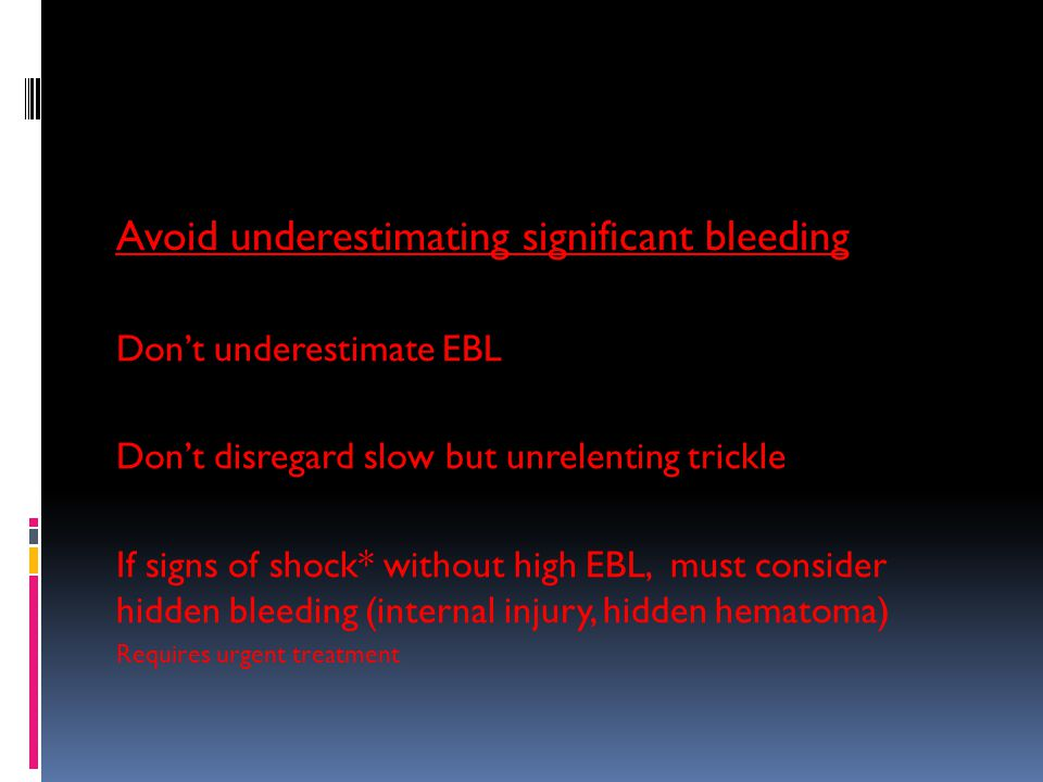 Avoid underestimating significant bleeding