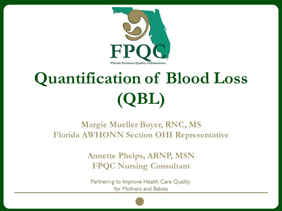 Quantification of Blood Loss (QBL)