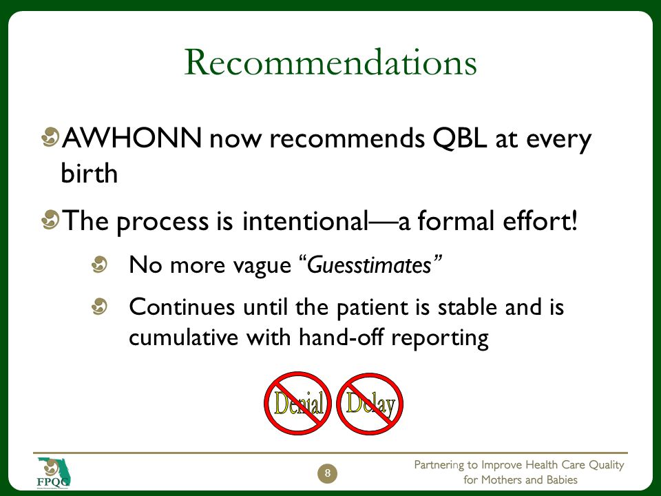 Recommendations AWHONN now recommends QBL at every birth
