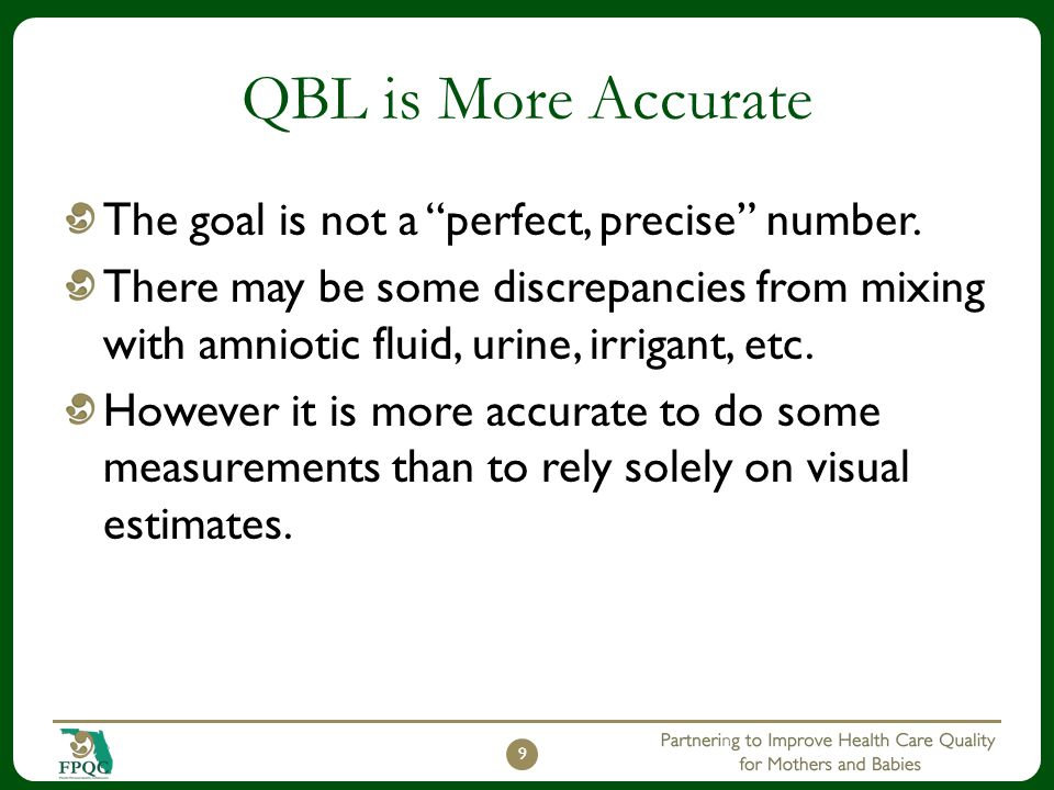 QBL is More Accurate The goal is not a perfect, precise number.
