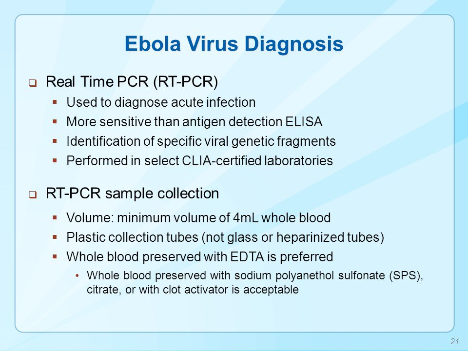 Ebola Virus Diagnosis Real Time PCR (RT-PCR) RT-PCR sample collection