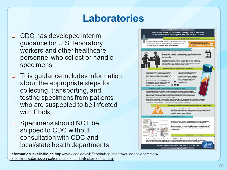 Laboratories CDC has developed interim guidance for U.S. laboratory workers and other healthcare personnel who collect or handle specimens.