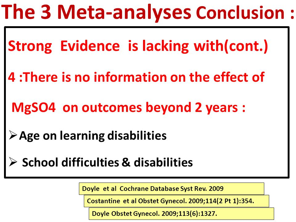 The 3 Meta-analyses Conclusion :