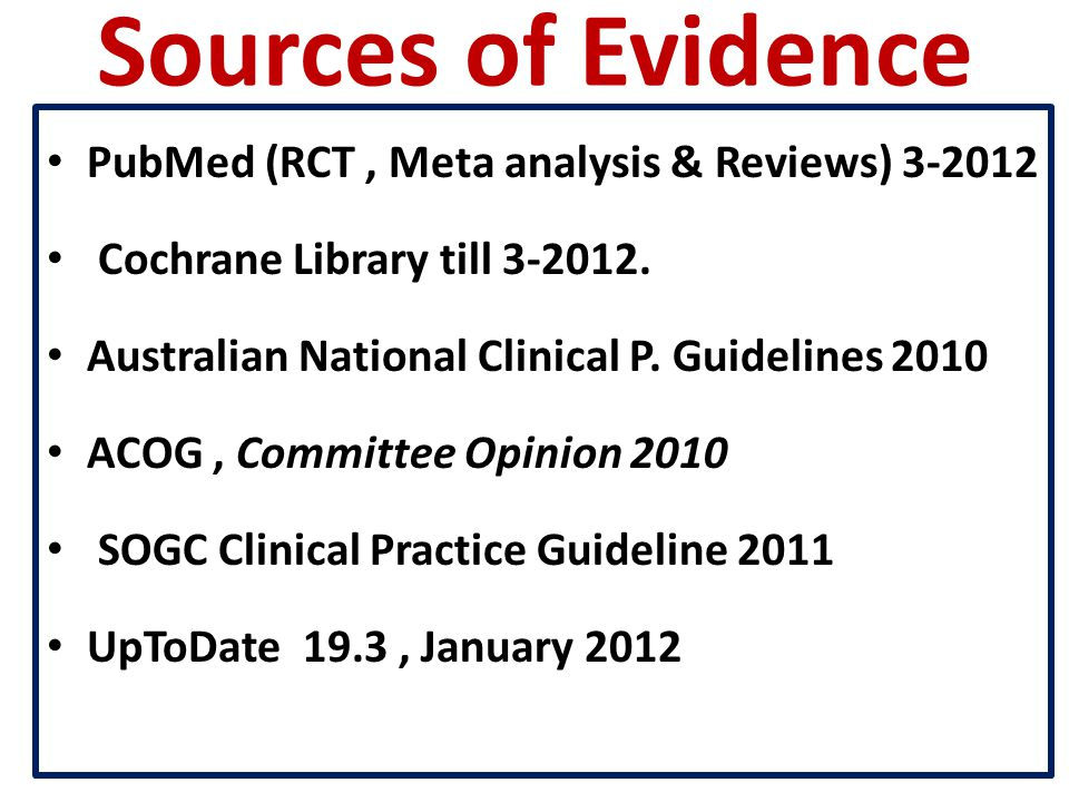 Sources of Evidence PubMed (RCT , Meta analysis & Reviews) 3-2012