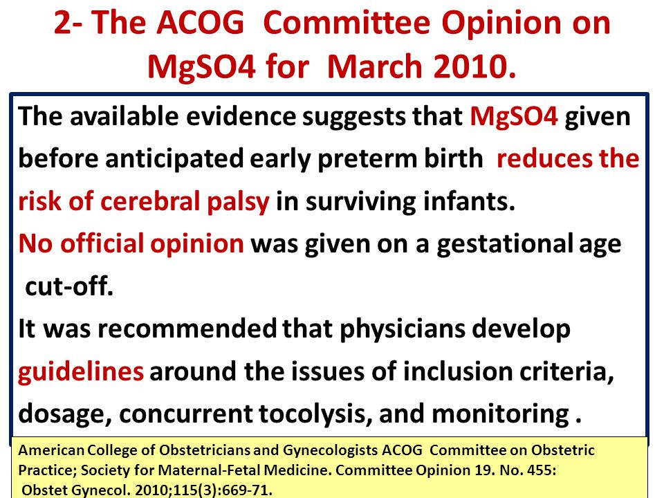 2- The ACOG Committee Opinion on MgSO4 for March 2010.