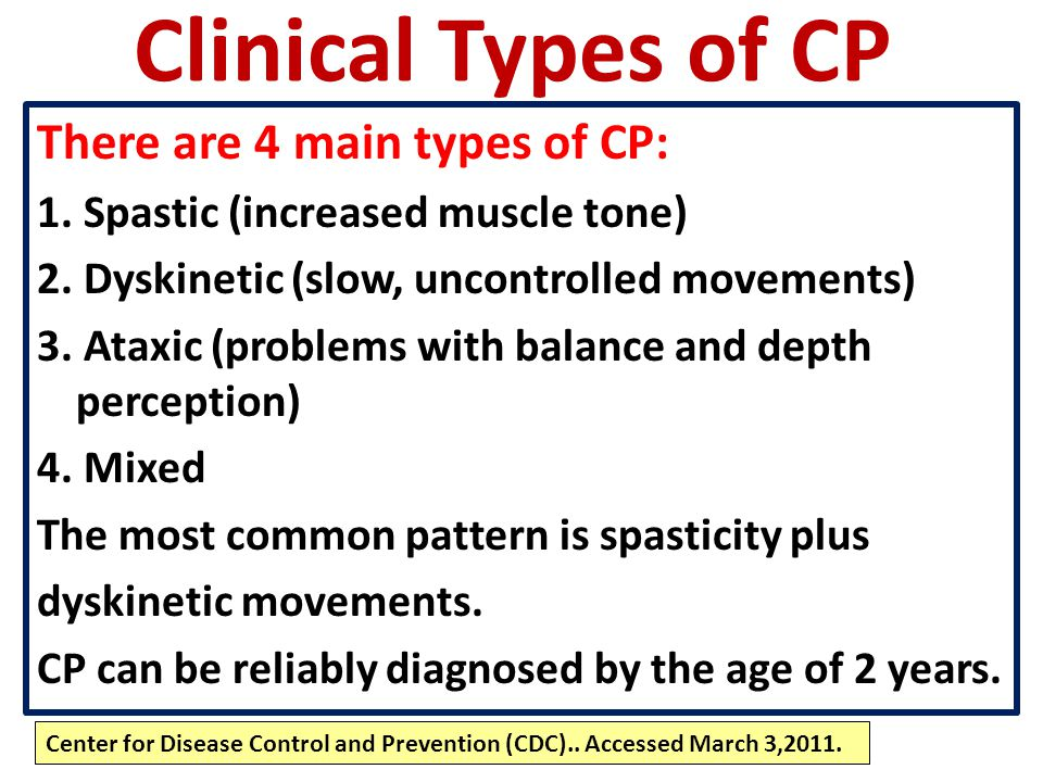 Clinical Types of CP There are 4 main types of CP: