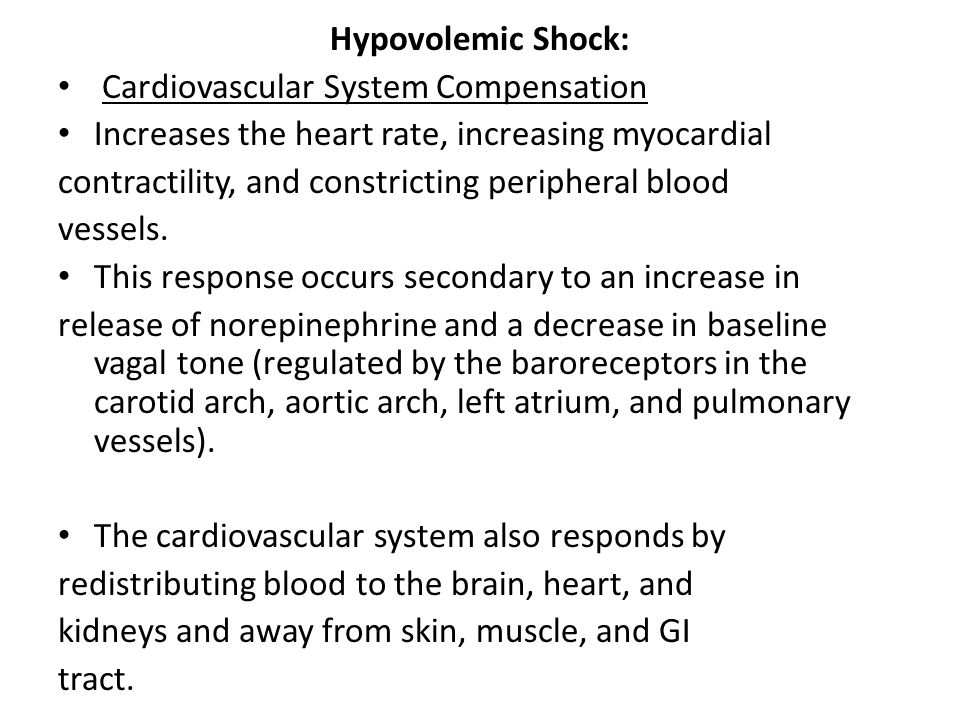Hypovolemic Shock: Cardiovascular System Compensation. Increases the heart rate, increasing myocardial.