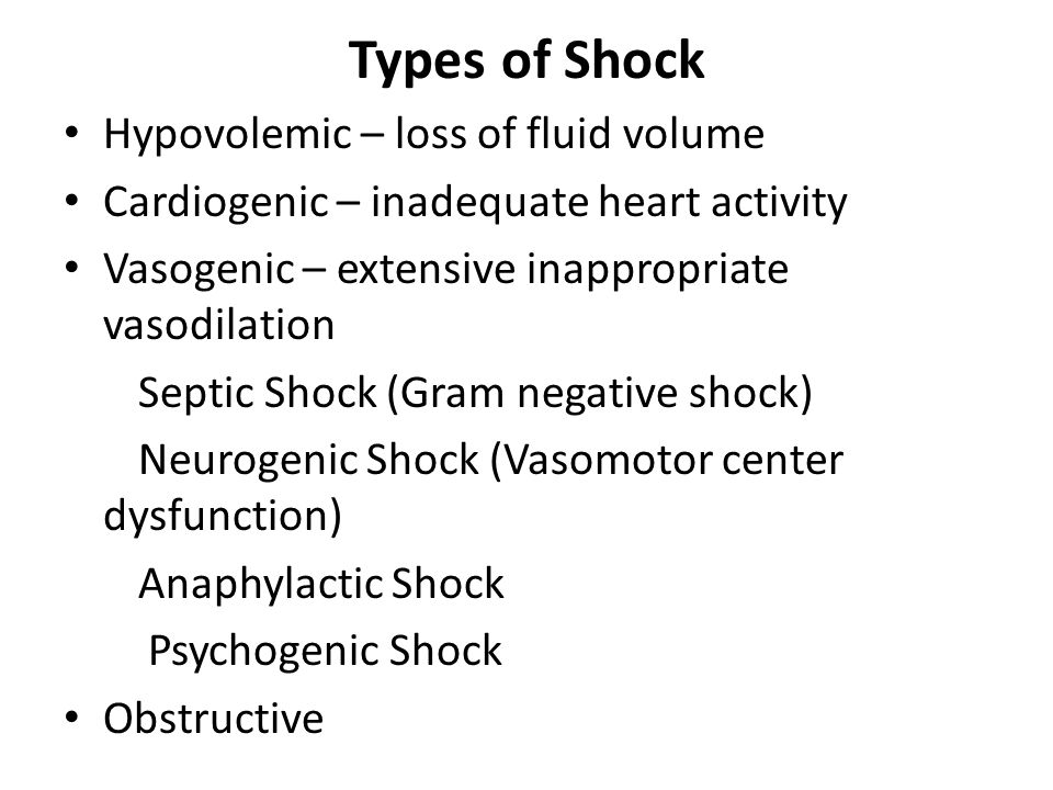 Types of Shock Hypovolemic – loss of fluid volume