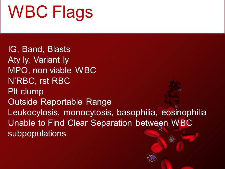 WBC Flags IG, Band, Blasts Aty ly, Variant ly MPO, non viable WBC