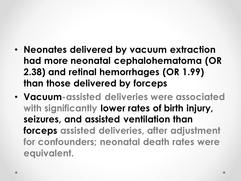 Neonates delivered by vacuum extraction had more neonatal cephalohematoma (OR 2.38) and retinal hemorrhages (OR 1.99) than those delivered by forceps