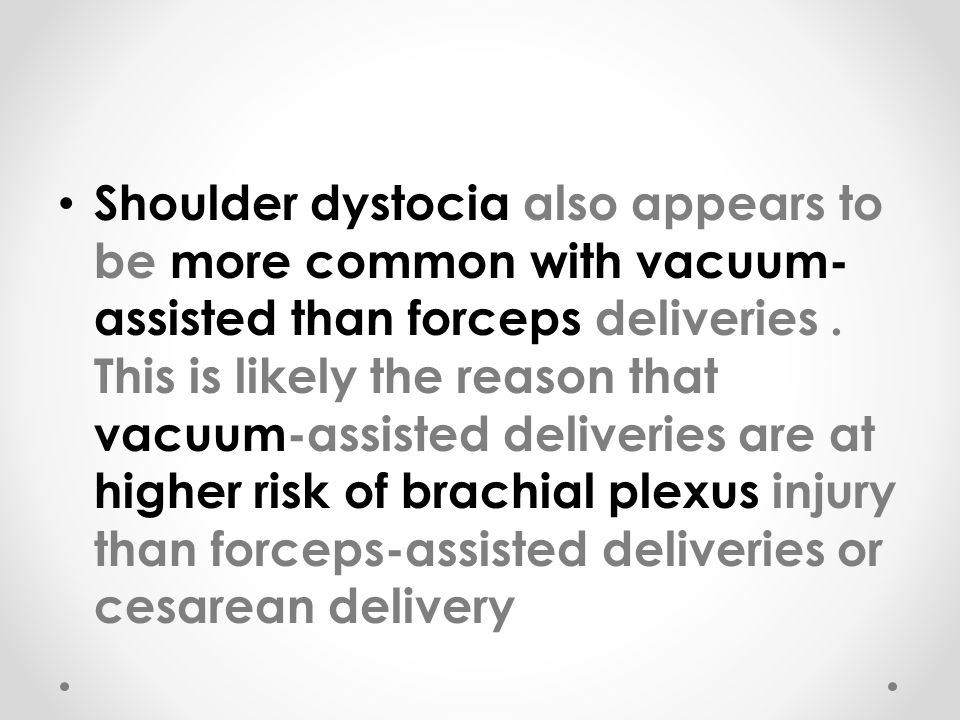 Shoulder dystocia also appears to be more common with vacuum-assisted than forceps deliveries .