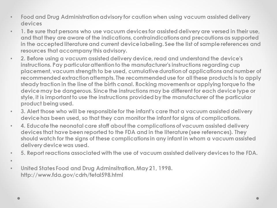 Food and Drug Administration advisory for caution when using vacuum assisted delivery devices