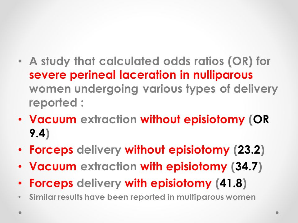 Vacuum extraction without episiotomy (OR 9.4)
