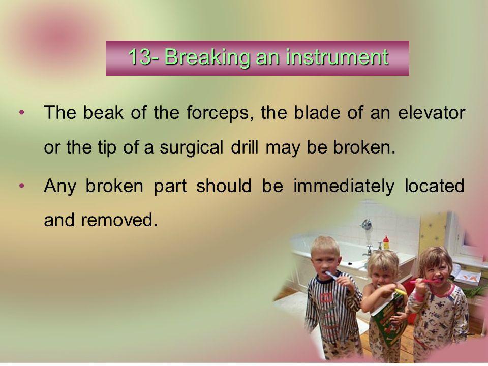 13- Breaking an instrument
