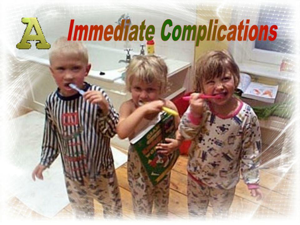 Immediate Complications