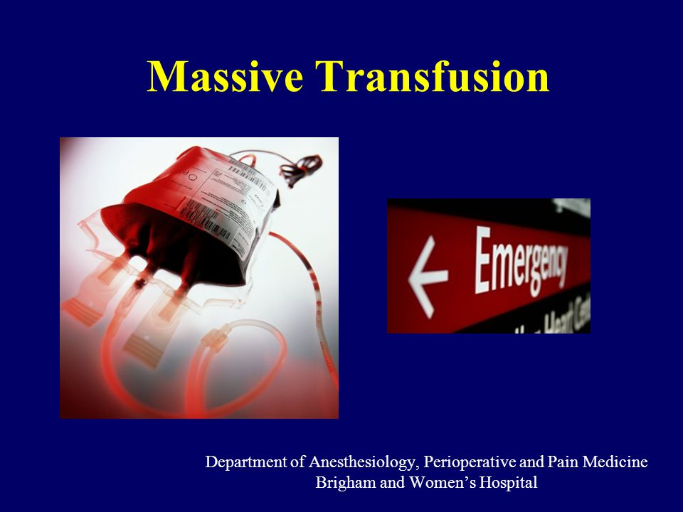 Massive Transfusion Department of Anesthesiology, Perioperative and Pain Medicine.