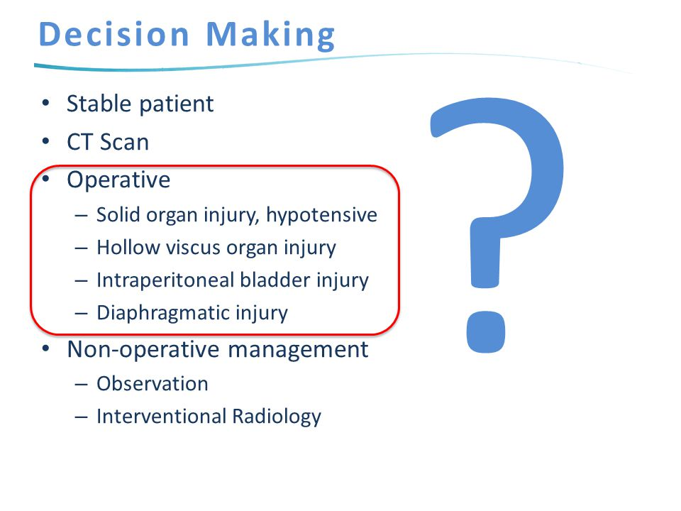 Decision Making Stable patient CT Scan Operative