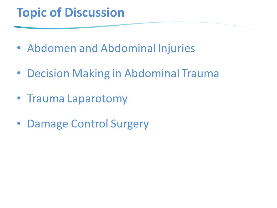 Topic of Discussion Abdomen and Abdominal Injuries
