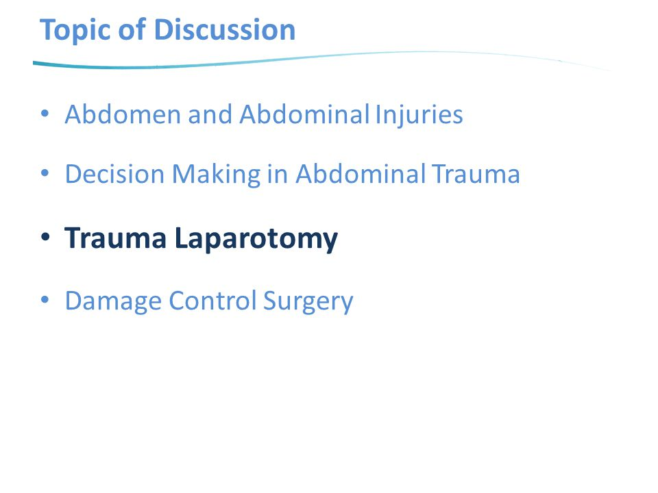 Topic of Discussion Trauma Laparotomy Abdomen and Abdominal Injuries