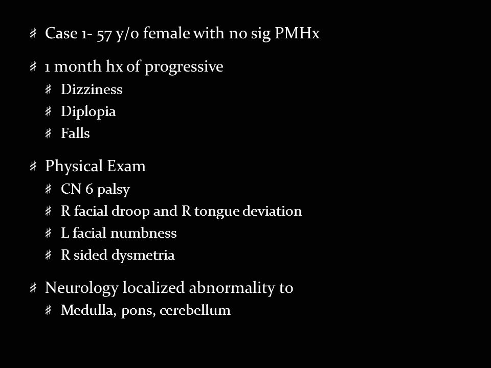 Case 1- 57 y/o female with no sig PMHx 1 month hx of progressive