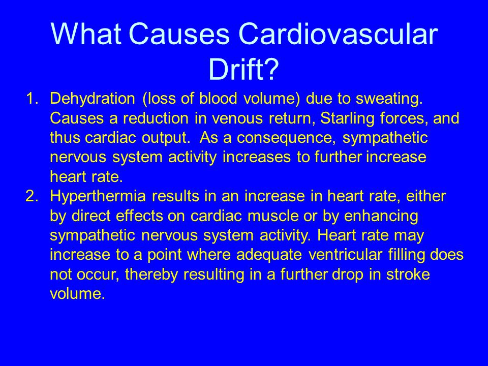 What Causes Cardiovascular Drift