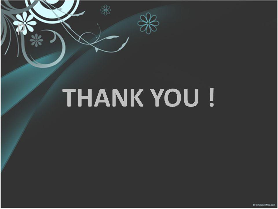 p THANK YOU !