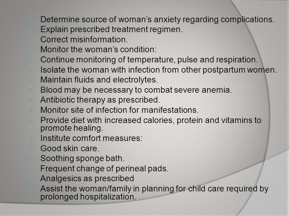 Determine source of woman's anxiety regarding complications.