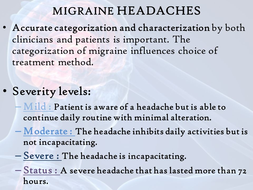 Severity levels: MIGRAINE HEADACHES