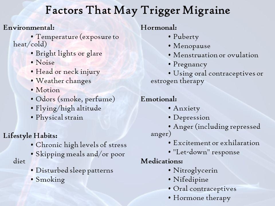 Factors That May Trigger Migraine