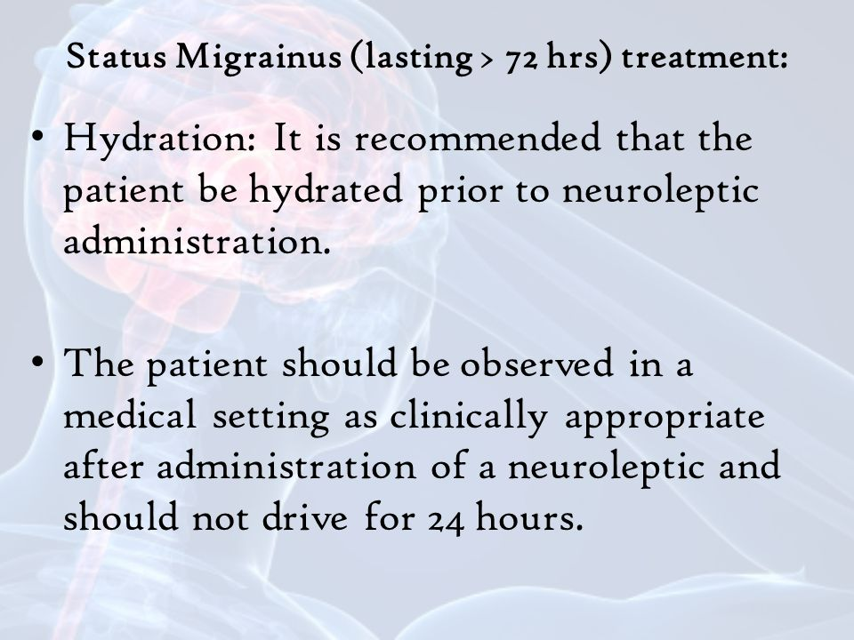 Status Migrainus (lasting > 72 hrs) treatment: