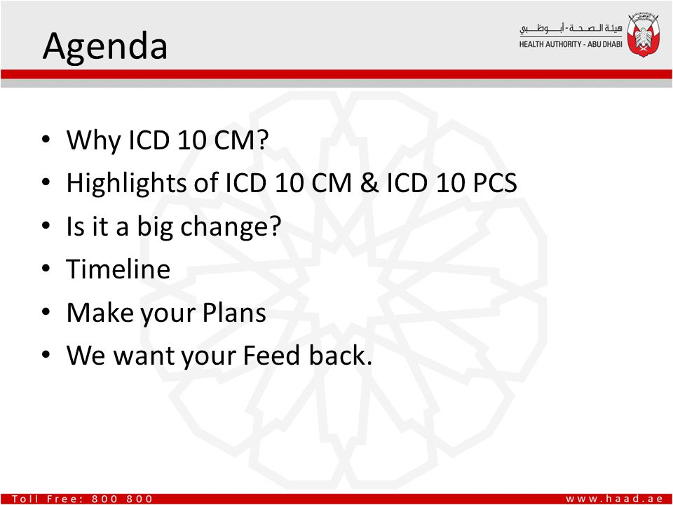 Agenda Why ICD 10 CM Highlights of ICD 10 CM & ICD 10 PCS