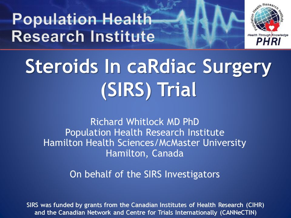 Steroids In caRdiac Surgery (SIRS) Trial